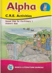 Alpha CRE Activities Pre-Primary 1  by KLB