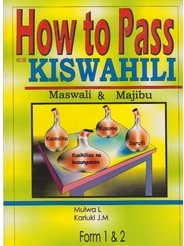 How To Pass Kiswahili Form 1,2