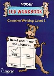 Moran ECD Wokbook Creative writing level 3  by Wambugu