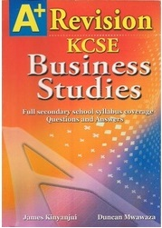 A+ Business Studies Revision KCSE