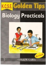 KCSE Golden Tips Biology Practicals