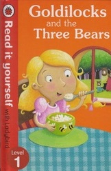 Read It Yourself   Level 1-Goldilocks And The 3 Bears