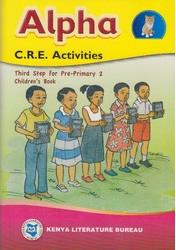 Alpha CRE Activities Third step for Pre-Primary 2 By KLB