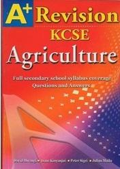 A+ Agriculture Revision KCSE