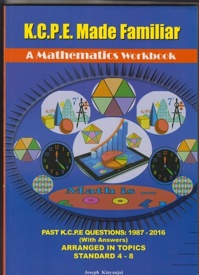 KCPE made Familiar: Maths 1987-2017 (New)