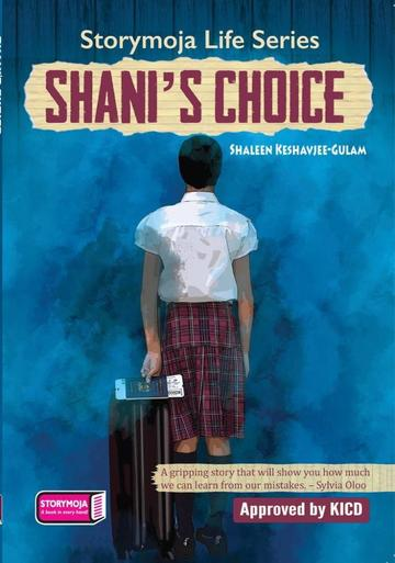 Shani's Choice Storymoja Readers 10 - 14 years
