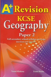 A+ Geography Paper 2 Revision KCSE