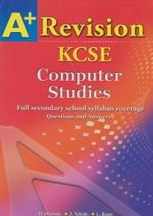 A+ Computer Studies Revision KCSE