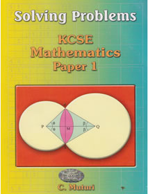 Solving Problems mathematics paper 1 KCSE